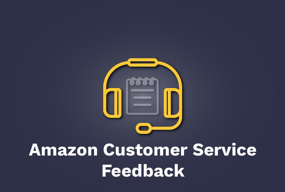 Amazon Customer Service Feedback