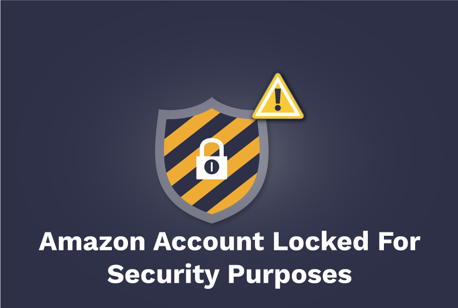 Amazon Account Locked For Security Purposes