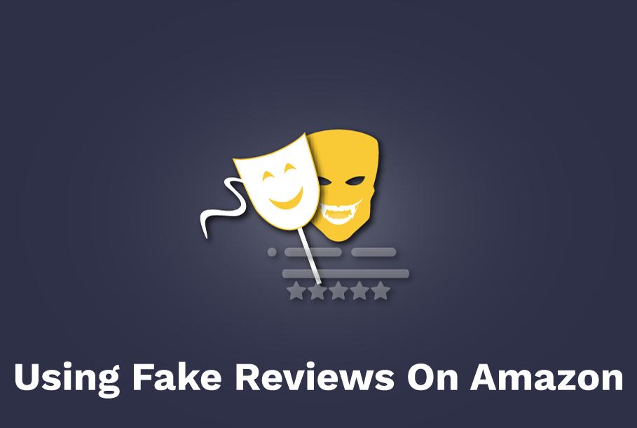 Using Fake Reviews On Amazon